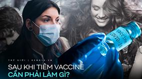 Có vaccine là đại dịch đã chấm dứt? Đừng nghĩ vậy, vì có những việc bạn vẫn phải làm kể cả khi đã được tiêm phòng