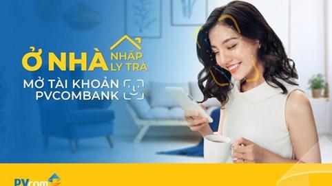 PVcomBank mở tài khoản thanh toán theo phong cách mới