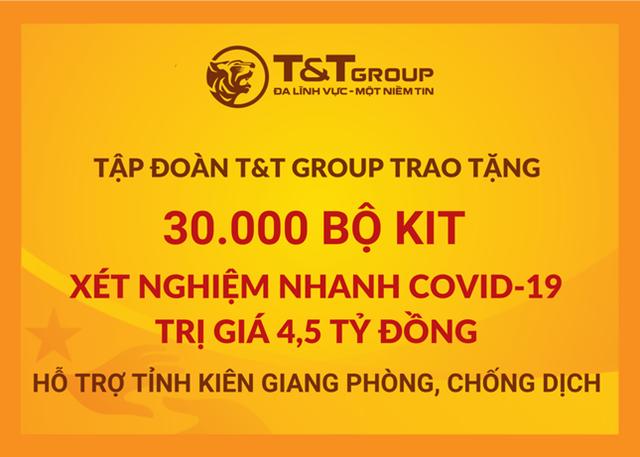 """T&T Group """"tiếp sức"""" tỉnh Kiên Giang 30.000 bộ kit xét nghiệm nhanh COVID-19 với tổng trị giá 4,5 tỷ đồng nhằm hỗ trợ địa phương trong công tác phòng, chống dịch"""