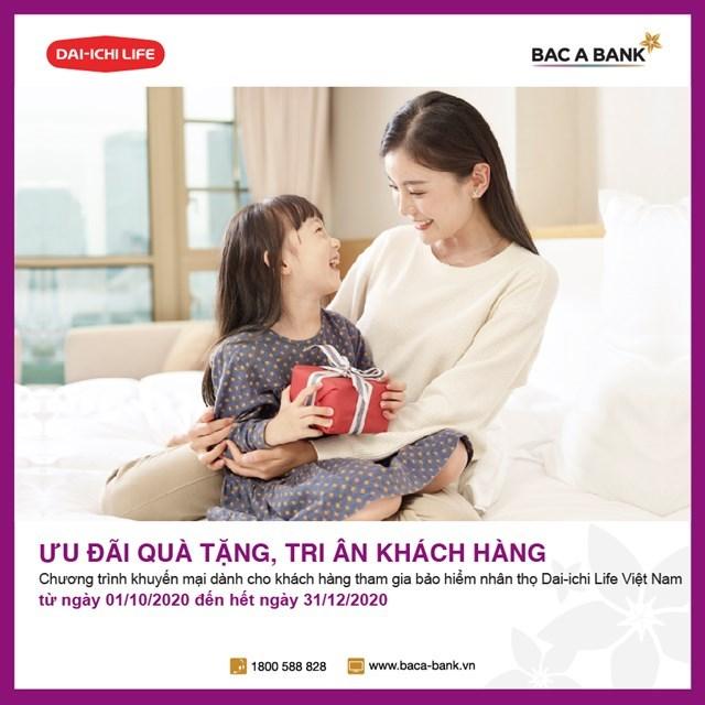BAC A BANK tri ân khách hàng tham gia bảo hiểm nhân thọ Dai-ichi Life Việt Nam - Ảnh 1
